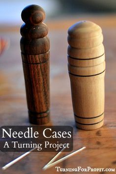A wooden needle case is beautiful to hold and to use. An intermediate project that lets your turning skills shine. It is easy to turn out of a pen blank.
