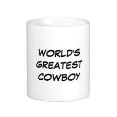 """World's Greatest Cowboy"" Mug"
