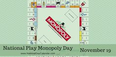 National Play Monopoly Day - November 19