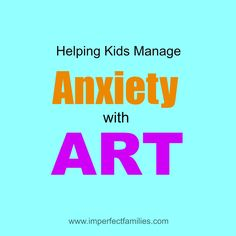 Anxiety with Art Imperfect