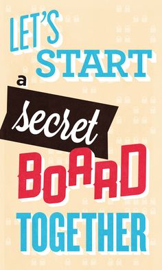 """Pssst!  """"Let's start a secret board together"""""""