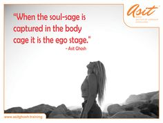 When the soul-sage is captured in the body cage it is the ego stage. - Asit Ghosh ‪#‎Quotes‬ ‪#‎Asit‬ ‪#‎Ghosh‬ ‪#‎FFT‬ ‪#‎ThoughtDrops‬