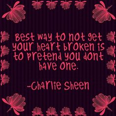 love quotes, heart broken, charly sheen