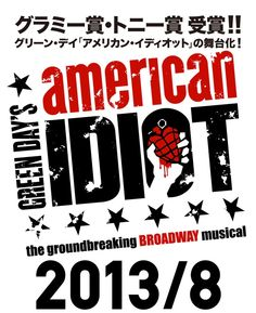 American Idiot World tour in Japan / Aug 2013 in Japan. Playbool: Armstrong. Director: Michel Mayer. Music: Green day. Best Musical Show Album in 2011 Grammy Award.