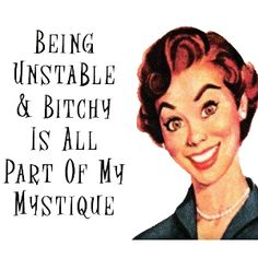 My mystique funny quote crazy women lol funny quote funny quotes joke