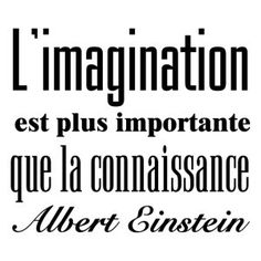 """""""L'imagination est plus importante que la connaissance"""" - [Albert Einstein] French Proverbs, French Expressions, Wise People, Quote Citation, Albert Einstein Quotes, My Philosophy, French Quotes, Motivation, Cool Words"""
