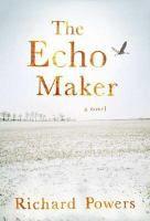 The Echo Maker, Richard Powers
