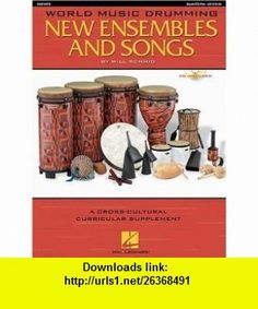 World Music Drumming New Ensembles And Songs (9780634083921) Will Schmid , ISBN-10: 0634083929  , ISBN-13: 978-0634083921 ,  , tutorials , pdf , ebook , torrent , downloads , rapidshare , filesonic , hotfile , megaupload , fileserve