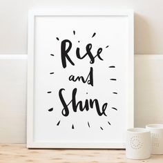 Rise And Shine Typography Print. A simple, bold and fun hand lettered monochrome typography print, guaranteed to make you smile and the perfect addition to your bedroom walls. Bedroom Prints, Wall Art Prints, Typography Prints, Hand Lettering, Brush Lettering, Monochrome Bedroom, Licht Box, Bedroom Quotes, Framed Quotes