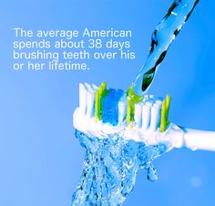 The average American spends about 38 days brushing teeth over his or her lifetime. #jupiterdentist, #highamandsauchelli