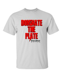 Dominate The Plate T-Shirt – LineDriveNation