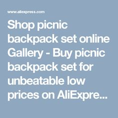 Shop picnic backpack set online Gallery - Buy picnic backpack set for unbeatable low prices on AliExpress.com