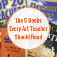 5 Books Every Art Teacher Needs to Read