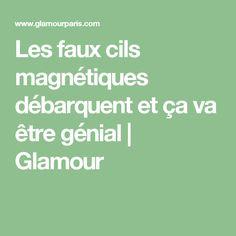 Les faux cils magnétiques débarquent et ça va être génial   Glamour