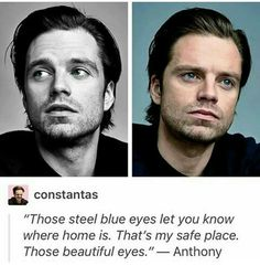 """""""Those steel blue eyes let you know where home is. That's my safe place. Those beautiful eyes."""" ---Anthony"""