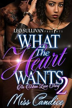 What The Heart Wants 2: An Urban Love story, http://www.amazon.com/dp/B01EPHT59A/ref=cm_sw_r_pi_awdm_h6Rhxb1M2XKA7