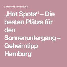 """""""Hot Spots"""" – Die besten Plätze für den Sonnenuntergang – Geheimtipp Hamburg"""