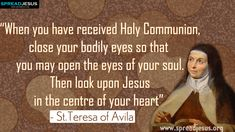 "St Teresa of Avila Quotes | Saint Teresa of Avila Quotes ""When you have received Holy Communion ..."