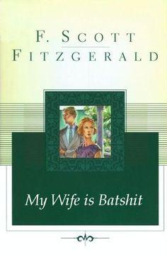 Better Book Titles  F. Scott Fitzgerald: Tender Is the Night