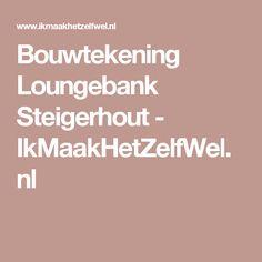 Bouwtekening Loungebank Steigerhout - IkMaakHetZelfWel.nl