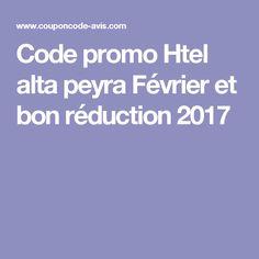 Code promo Htel alta peyra  Février et bon réduction 2017