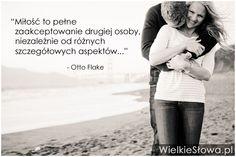 Miłość to pełne zaakceptowanie... #Flake-Otto,  #Miłość