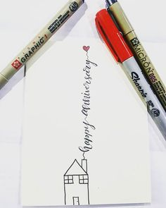 """I made a custom """"happy anniversary on your home"""" card for a realtor  #customgreetingcards #customgreetingcard #homeowners #happyanniversary #realtor #calligraphy #lettering #sharpie #sakura #micron #house"""