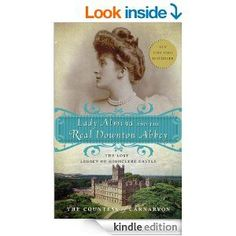 Lady Almina and the Real Downton Abbey: The Lost Legacy of Highclere Castle for $1.99 (Print Price for $15.99)