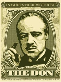 The Godfather series set of screen prints by Shepard Fairey Godfather Series, The Godfather Poster, The Godfather Wallpaper, Godfather Quotes, Godfather Movie, Der Pate Poster, Scarface Poster, Don Corleone, Trap Art