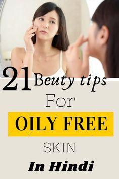 Oily skin care tips by Shahnaz Husain in hindi Tips For Oily Skin, Oily Skin Care, Skin Care Tips, Glowing Skin, Beauty Hacks, Skin Tips, Beauty Tricks, Beauty Tips, Beauty Secrets