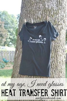 At my age, I need glasses - shirt with flocked heat transfer material #silhouettedesignteam