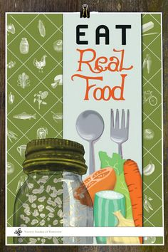 Eat Real Food poster art - Victory Garden of Tomorrow Clean Eating, Healthy Eating, Healthy Food, Vegetarian Food, Healthy Cooking, Healthy Tips, Cooking Tips, Victory Garden, Thing 1