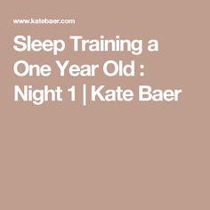 Sleep Training a One Year Old : Night 1 | Kate Baer
