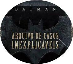 Resenha | Arquivos de casos inexplicáveis do Batman    por Isabela Carapinheiro | A Bela, não a Fera       - http://modatrade.com.br/resenha-arquivos-de-casos-inexplic-veis-do-batman