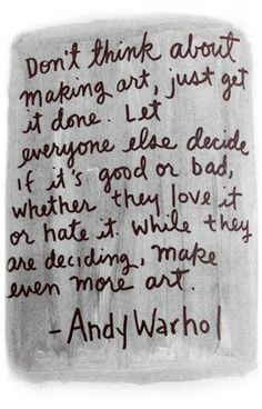 Sometimes Andy Warhol said very sensible things