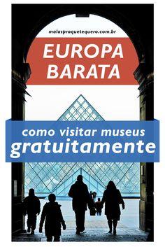 Que tal um passeio pela Europa com direito a vários #museus sem pagar nenhum ingresso? Descubra aqui como visitar o Museu do Louvre e muitos outros de graça. #gratuito