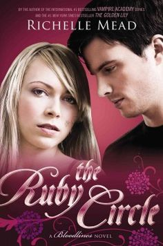 The Ruby Circle by Richelle Mead - With their romance exposed, Sydney and Adrian face the wrath of the Alchemists and the Moroi alike as Sydney hunts down a former nemesis and Adrian discovers a secret about spirit magic.