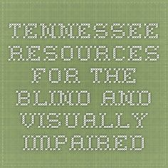 a3824c4547b Tennessee Resources for the Blind and Visually Impaired Assistive  Technology