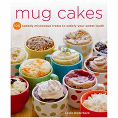 """Read """"Mug Cakes 100 Speedy Microwave Treats to Satisfy Your Sweet Tooth"""" by Leslie Bilderback available from Rakuten Kobo. Satisfy your sweet tooth instantly with a microwave cake baked in a mug. Mug Cakes contains one hundred quick and easy r. Mug Cakes, Cake Mug, Cupcake Cakes, Rose Cupcake, Mug Recipes, Sweet Recipes, Baking Recipes, Cake Recipes, Gastronomia"""