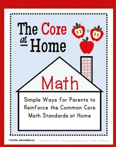 The Core at Home is a resource to help parents understand the Common Core Standards related to math.$6