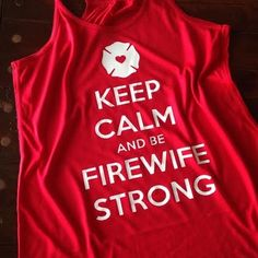 Keep calm and be firewife strong flowy racerback tank