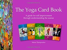 The Yoga Card Book: A guide for self improvement through understanding the asanas: Maria Theiopoulou: 9781503027565: Amazon.com: Books