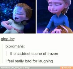 Well, that and Anna freezing. I feel a little bad about laughing, too, but their facial expressions are so funny!