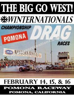 Winter Nationals Pomona, CA. When we were kids we would ride our bikes to Pomona and sit outside the chainlink fence and watch the drags.