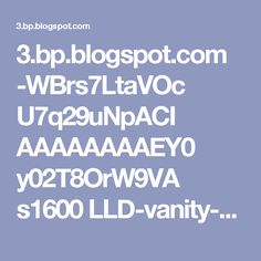 3.bp.blogspot.com -WBrs7LtaVOc U7q29uNpACI AAAAAAAAEY0 y02T8OrW9VA s1600 LLD-vanity-make-over.jpg