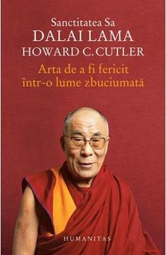 Arta de a fi fericit intr-o lume zbuciumata - Dalai Lama, Howard C. Carti Online, Good Books, Books To Read, Amazing Books, Looking For A Girlfriend, Motivational Books, Romance Quotes, Best Boyfriend, Color Psychology