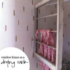 repurposed window frames | Laundry drying rack DIY from repurposed window frame.