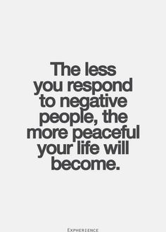 This is why I don't respond to negative comments from rude people.
