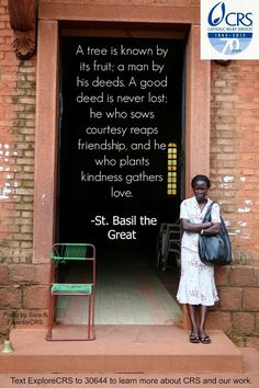 A good deed is never lost...  -- St. Basil the Great  // Catholic Relief Services