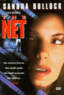 The Net- action drama starring Sandra Bullock who's a work-at-home IT professional who has her life stolen from her and her quest to get it back.